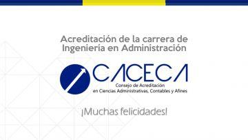 Reconoce CACECA la calidad académica de Ingeniería en Administración