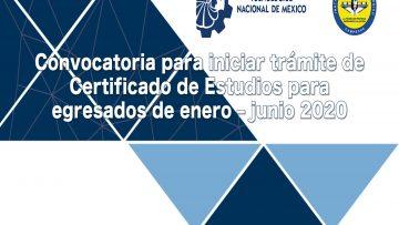 Convocatoria para iniciar trámite del Certificado de Estudios Totales para egresados de enero - junio 2020