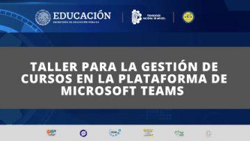 Clausura del segundo Taller para la Gestión de Cursos en la Plataforma Microsoft Teams