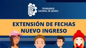 EXTENSIÓN DE FECHAS DE CONVOCATORIA DE NUEVO INGRESO